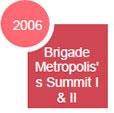 Brigade Metropolis's Summit I & II