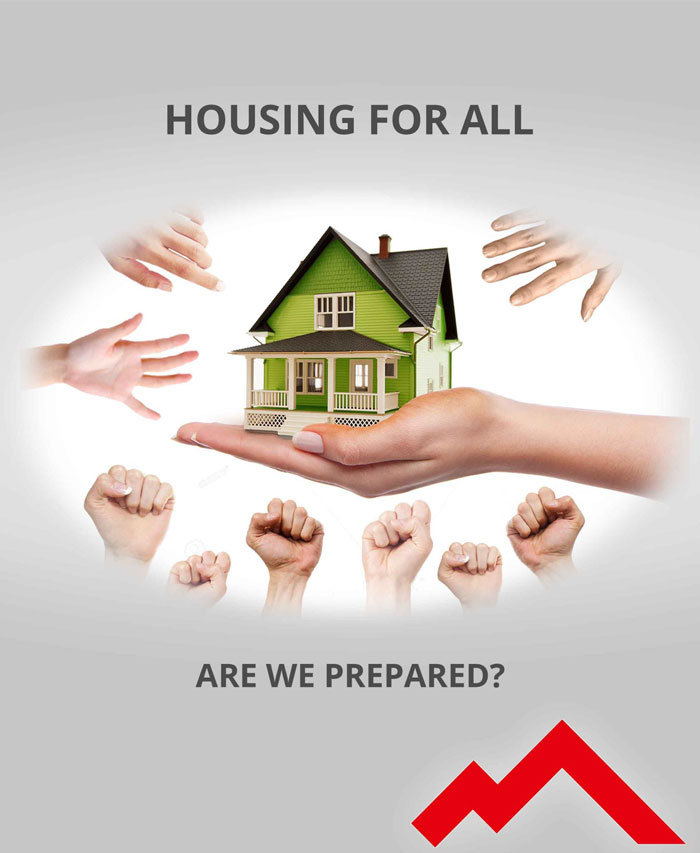Housing For All. Are We Prepared?