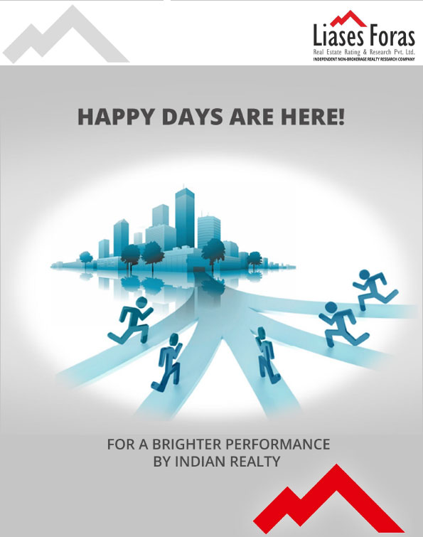 HAPPY DAYS ARE HERE!. THE STAGE IS SET FOR A BRIGHTER PERFORMANCE BY INDIAN REALTY